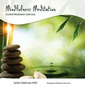 Mindfulness Meditation CD Guided Meditation Exercises by Sara Edelman